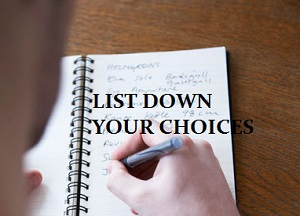 List down your choices